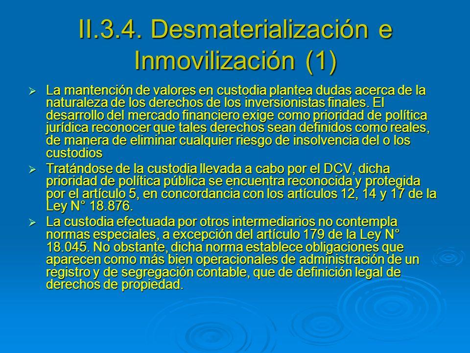 II.3.4. Desmaterialización e Inmovilización (1) La mantención de valores en custodia plantea dudas acerca de la naturaleza de los derechos de los inve