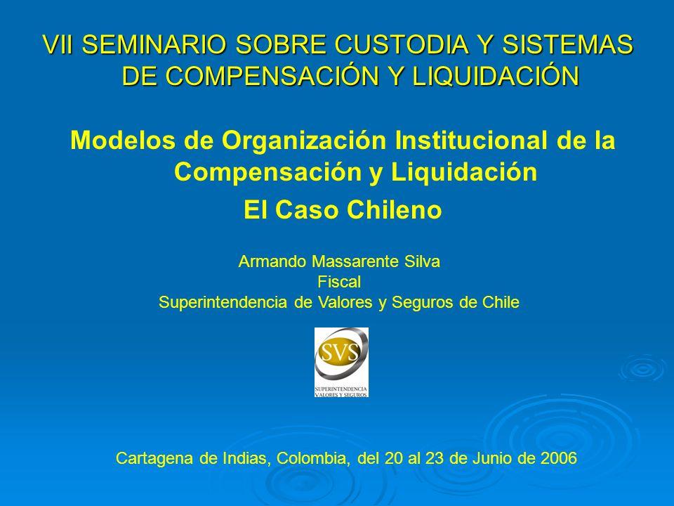 VII SEMINARIO SOBRE CUSTODIA Y SISTEMAS DE COMPENSACIÓN Y LIQUIDACIÓN Cartagena de Indias, Colombia, del 20 al 23 de Junio de 2006 Armando Massarente