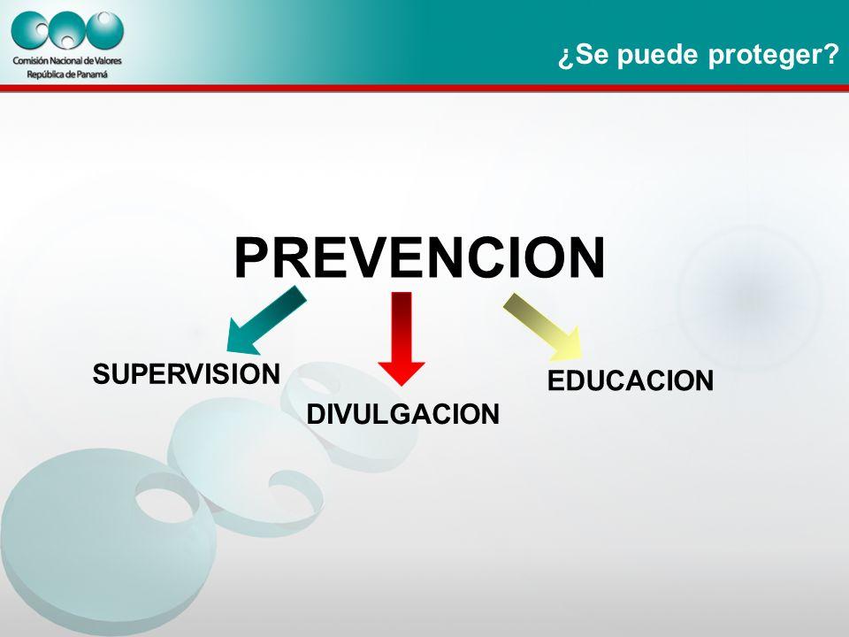 ¿Se puede proteger? PREVENCION EDUCACION DIVULGACION SUPERVISION