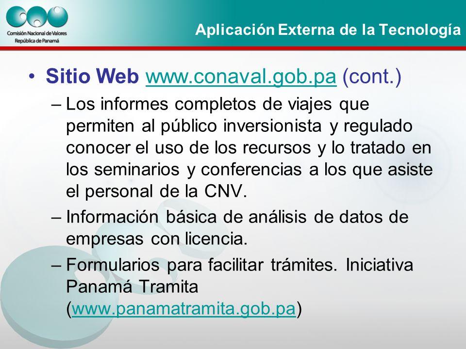 Aplicación Externa de la Tecnología Sitio Web www.conaval.gob.pa (cont.)www.conaval.gob.pa –Los informes completos de viajes que permiten al público i