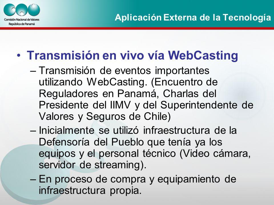 Aplicación Externa de la Tecnología Transmisión en vivo vía WebCasting –Transmisión de eventos importantes utilizando WebCasting. (Encuentro de Regula
