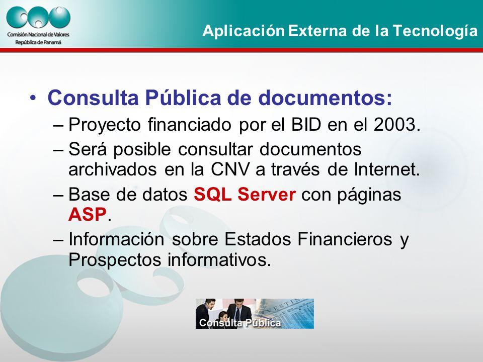 Aplicación Externa de la Tecnología Consulta Pública de documentos: –Proyecto financiado por el BID en el 2003. –Será posible consultar documentos arc