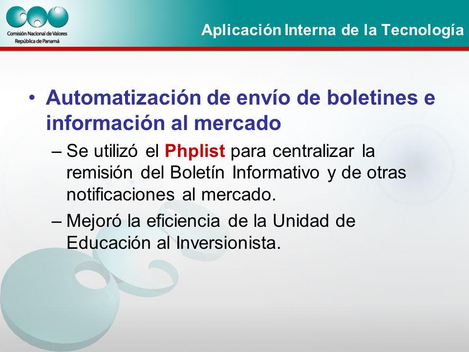 Aplicación Interna de la Tecnología Automatización de envío de boletines e información al mercado –Se utilizó el Phplist para centralizar la remisión