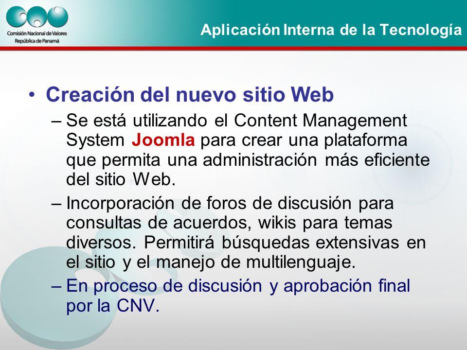 Aplicación Interna de la Tecnología Creación del nuevo sitio Web –Se está utilizando el Content Management System Joomla para crear una plataforma que