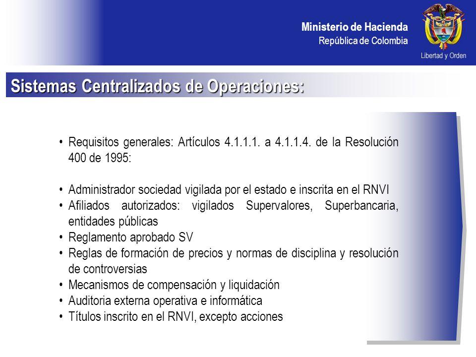 Ministerio de Hacienda República de Colombia Requisitos generales: Artículos 4.2.0.1.
