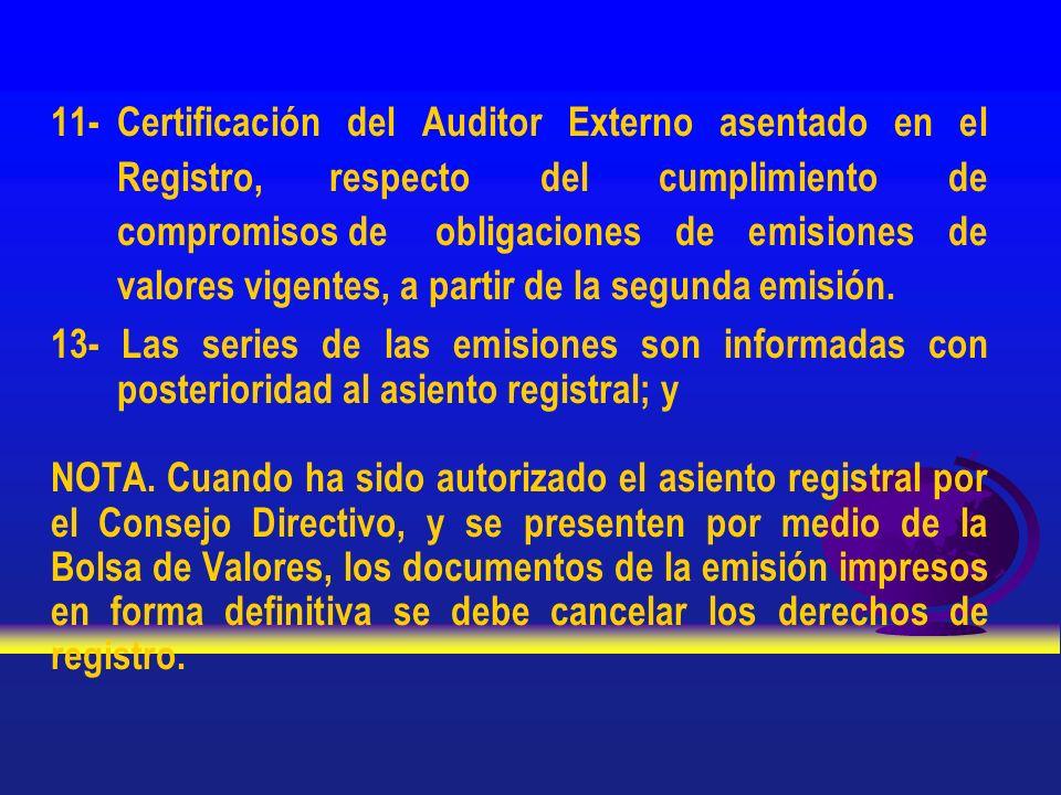 11- Certificación del Auditor Externo asentado en el Registro, respecto del cumplimiento de compromisos de obligaciones de emisiones de valores vigent