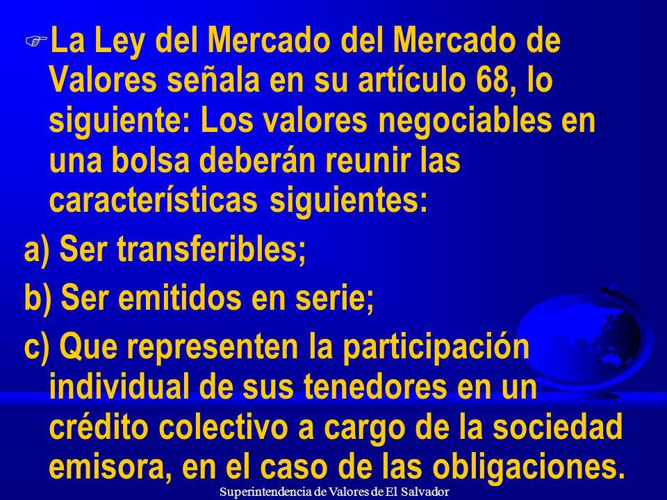 Superintendencia de Valores de El Salvador F La Ley del Mercado del Mercado de Valores señala en su artículo 68, lo siguiente: Los valores negociables