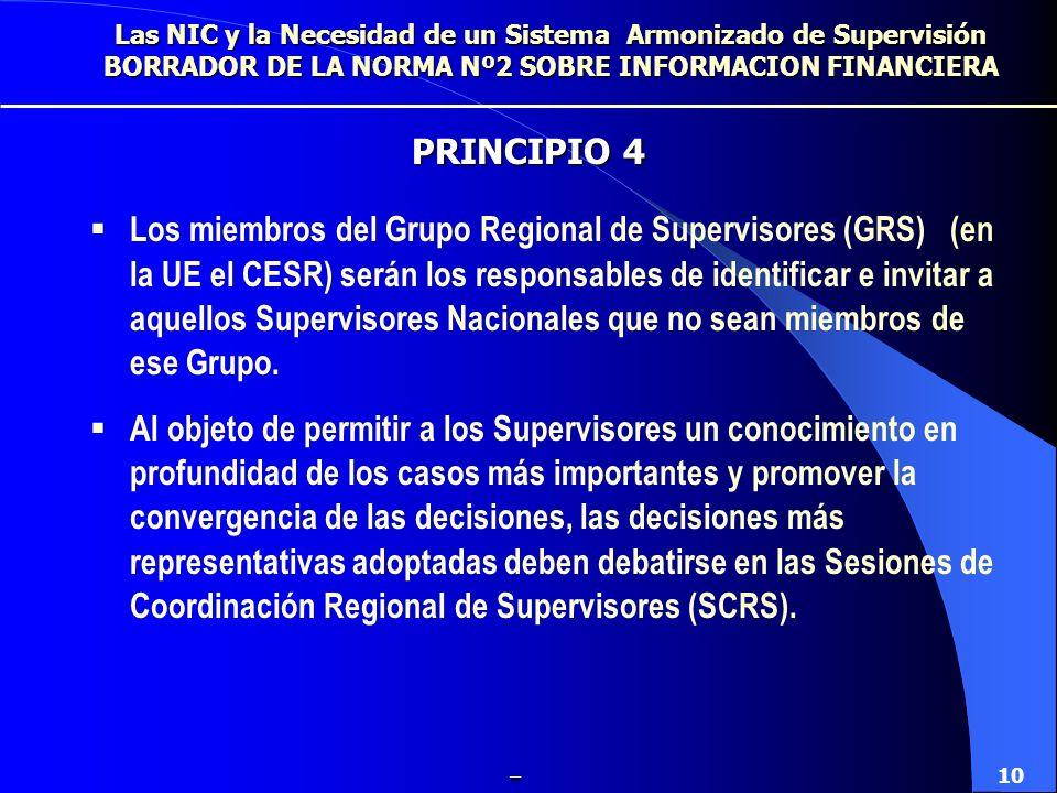 Para lograr un nivel alto de harmonización, el grupo de Supervisores (en la UE el SCE) convocará Sesiones de Coordinación Regional de Supervisores (SCRS) en las que todos los Supervisores de Información Financiera nacionales de la región deben participar.