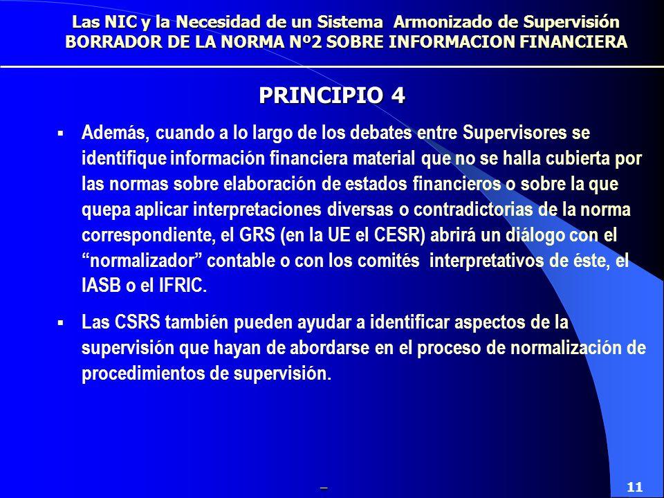Los miembros del Grupo Regional de Supervisores (GRS) (en la UE el CESR) serán los responsables de identificar e invitar a aquellos Supervisores Nacio