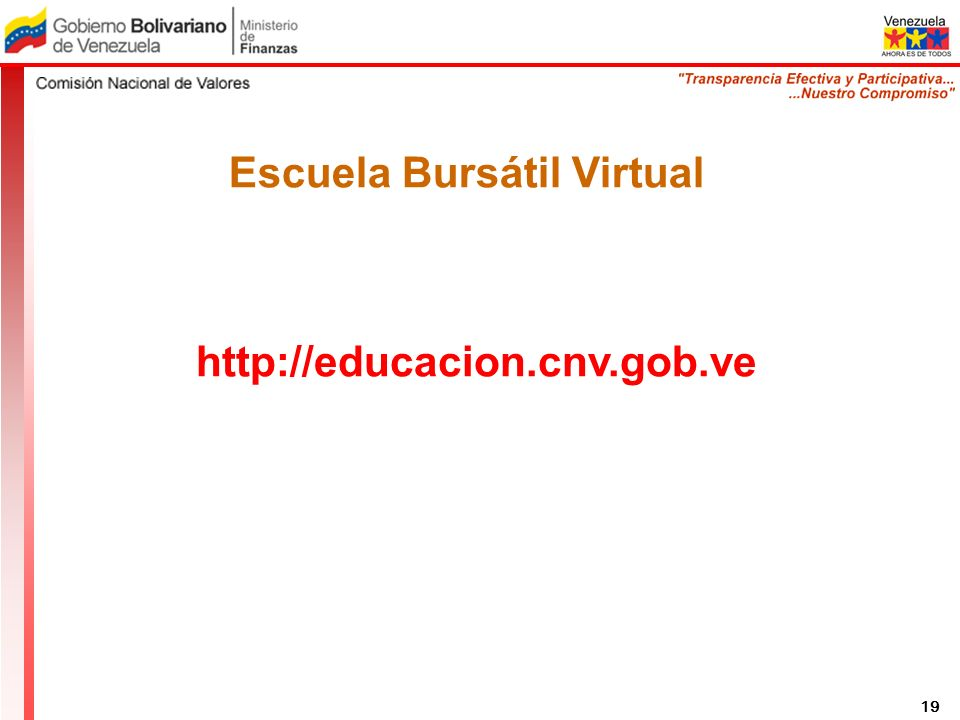 Escuela Bursátil Virtual http://educacion.cnv.gob.ve 19