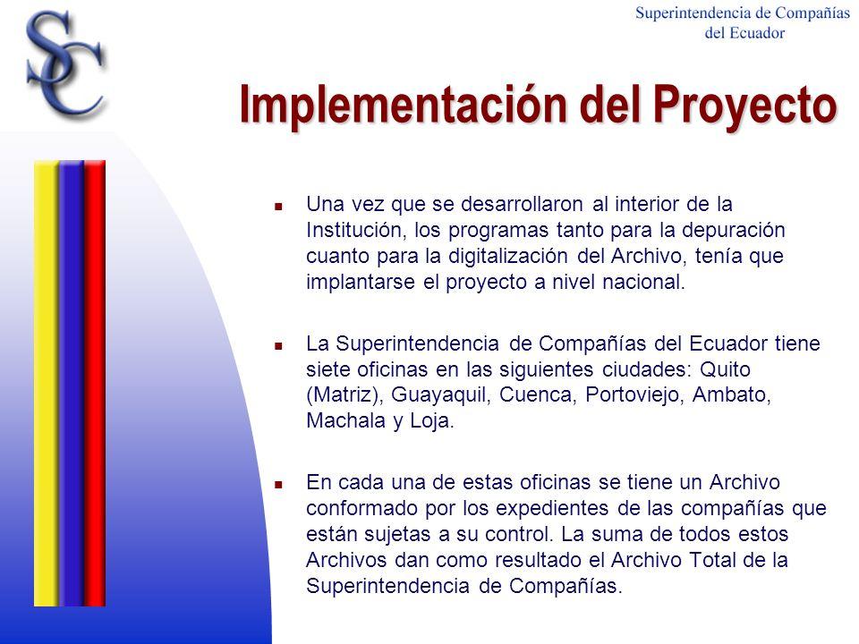 Implementación del Proyecto Una vez que se desarrollaron al interior de la Institución, los programas tanto para la depuración cuanto para la digitali