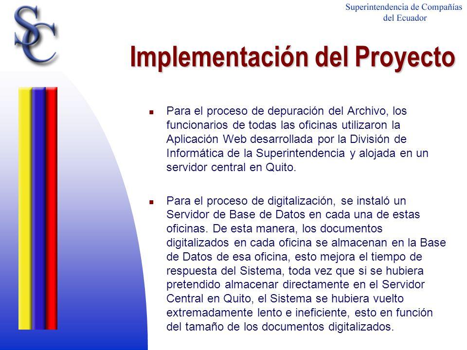 Implementación del Proyecto Para el proceso de depuración del Archivo, los funcionarios de todas las oficinas utilizaron la Aplicación Web desarrollad