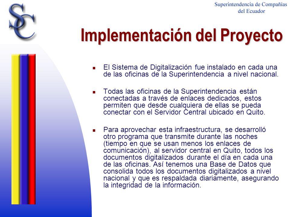 Implementación del Proyecto El Sistema de Digitalización fue instalado en cada una de las oficinas de la Superintendencia a nivel nacional. Todas las