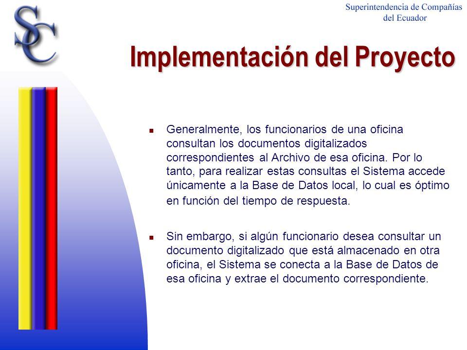 Implementación del Proyecto Generalmente, los funcionarios de una oficina consultan los documentos digitalizados correspondientes al Archivo de esa of