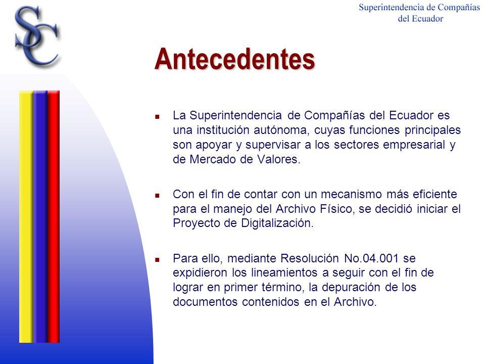 Antecedentes La Superintendencia de Compañías del Ecuador es una institución autónoma, cuyas funciones principales son apoyar y supervisar a los secto