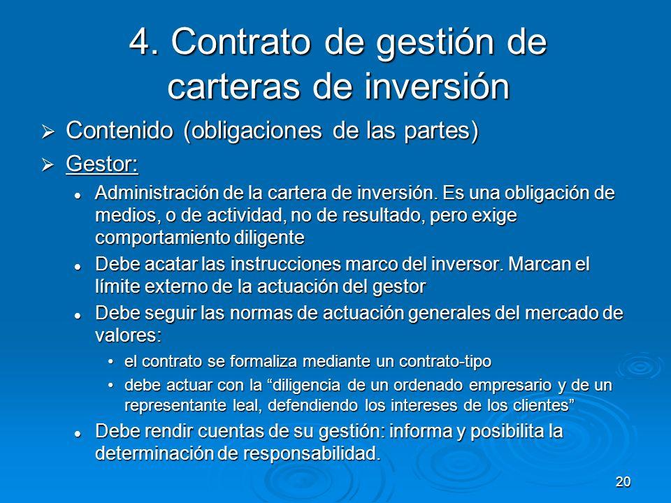 20 4. Contrato de gestión de carteras de inversión Contenido (obligaciones de las partes) Contenido (obligaciones de las partes) Gestor: Gestor: Admin