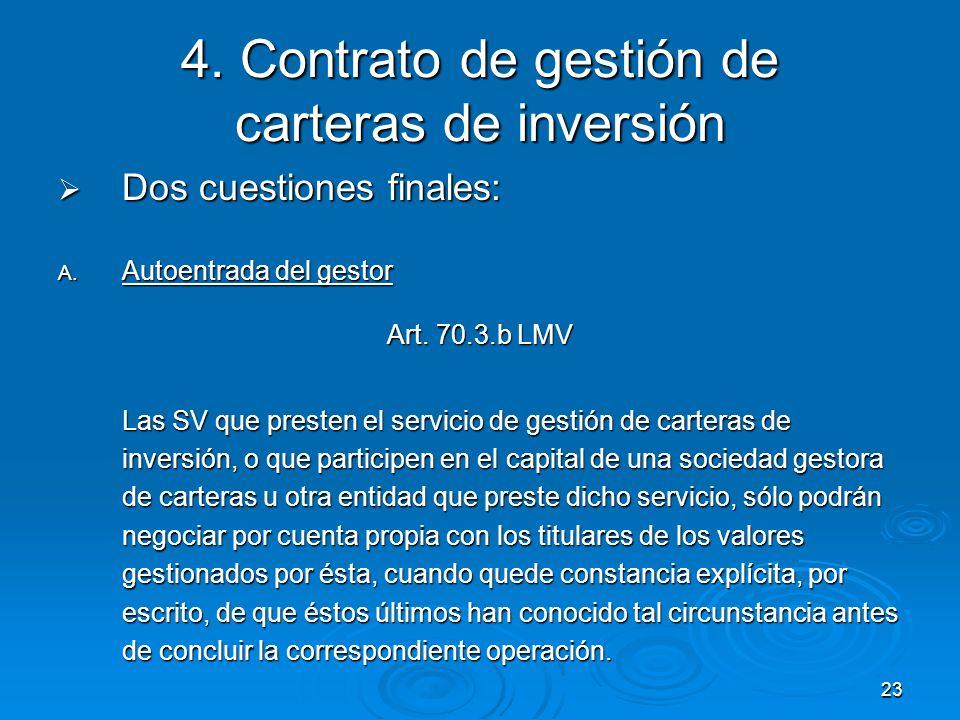 23 4. Contrato de gestión de carteras de inversión Dos cuestiones finales: Dos cuestiones finales: A. Autoentrada del gestor Art. 70.3.b LMV Las SV qu