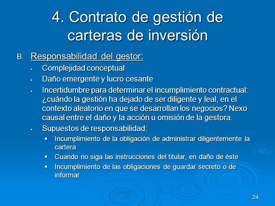 24 4. Contrato de gestión de carteras de inversión B. Responsabilidad del gestor: Complejidad conceptual Complejidad conceptual Daño emergente y lucro