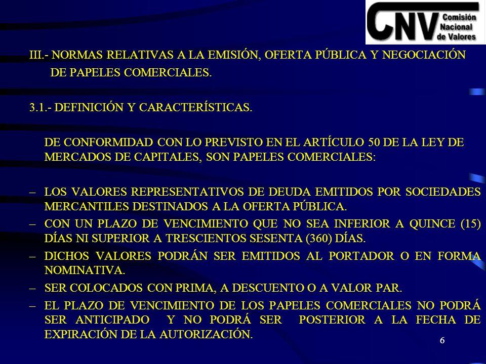 6 III.- NORMAS RELATIVAS A LA EMISIÓN, OFERTA PÚBLICA Y NEGOCIACIÓN DE PAPELES COMERCIALES.