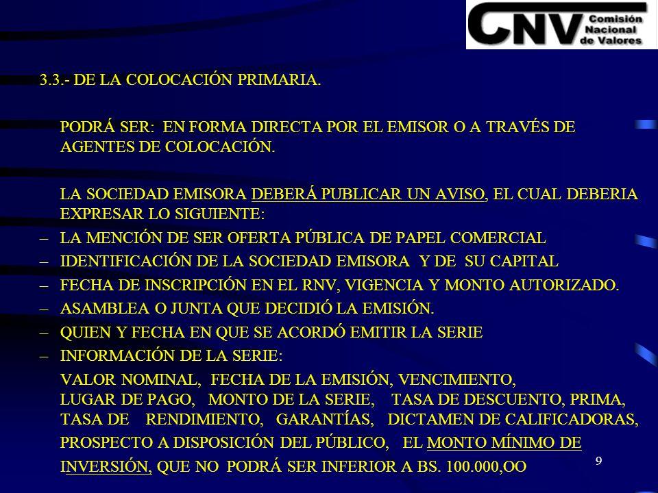 9 3.3.- DE LA COLOCACIÓN PRIMARIA.
