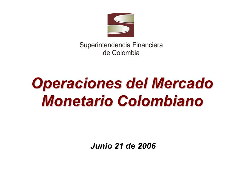 Operaciones del Mercado Monetario Colombiano Junio 21 de 2006