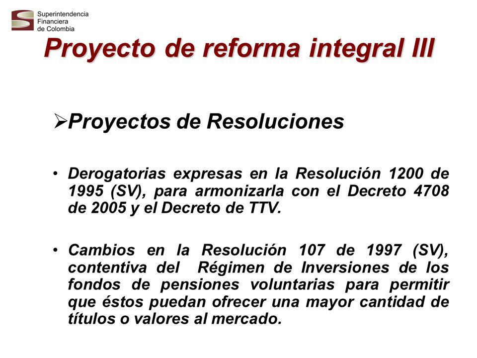 Proyecto de reforma integral III Proyectos de Resoluciones Derogatorias expresas en la Resolución 1200 de 1995 (SV), para armonizarla con el Decreto 4