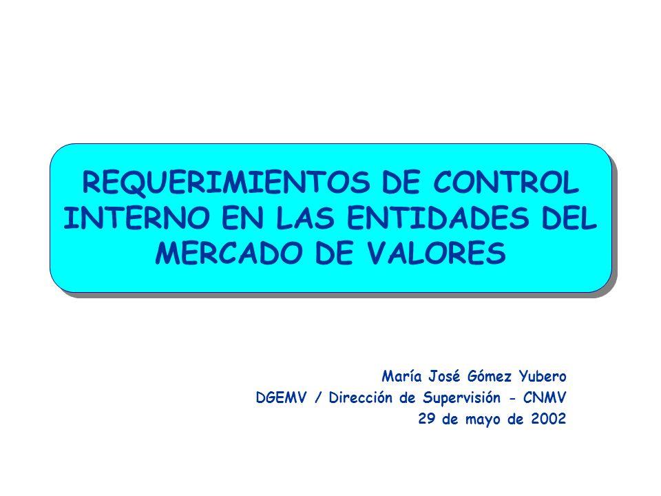REQUERIMIENTOS DE CONTROL INTERNO EN LAS ENTIDADES DEL MERCADO DE VALORES 4) Componentes del control interno (VI) 5.
