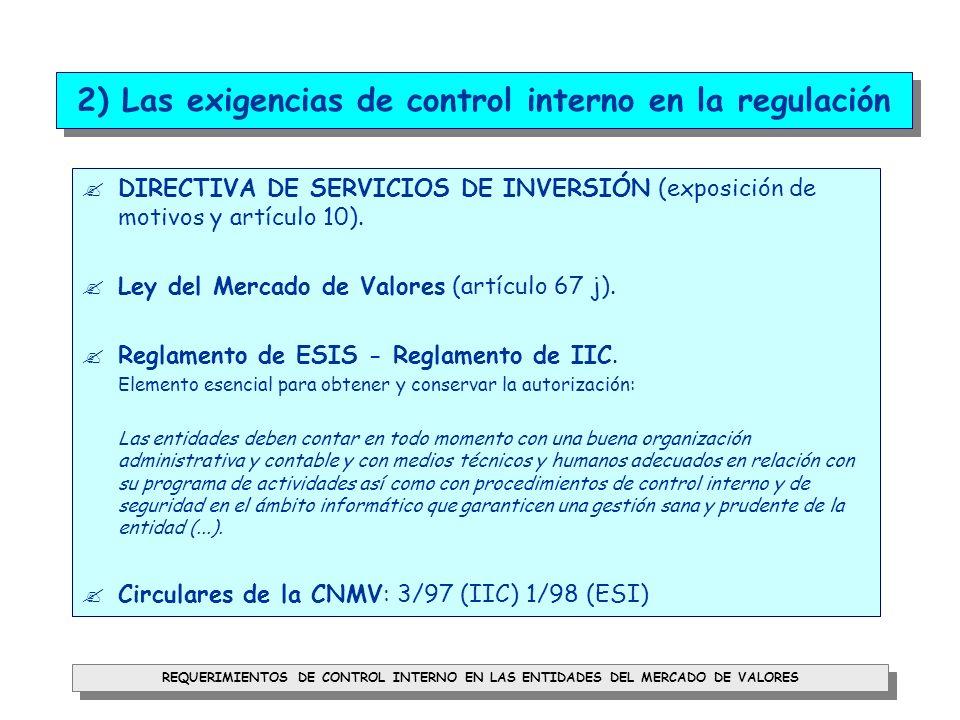 REQUERIMIENTOS DE CONTROL INTERNO EN LAS ENTIDADES DEL MERCADO DE VALORES 5) Circular 1/98 de la CNMV sobre sistemas de control, seguimiento y evaluación continuada de riesgos (IV) III) Control de clientes, sucursales y representantes.