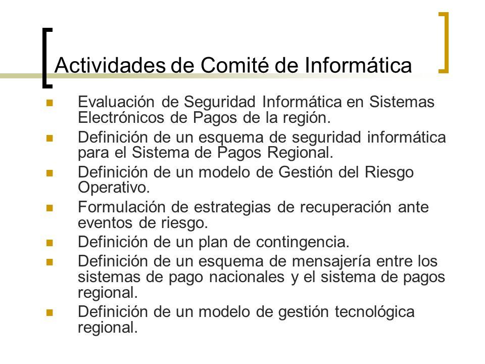 Actividades de Comité de Informática Evaluación de Seguridad Informática en Sistemas Electrónicos de Pagos de la región. Definición de un esquema de s