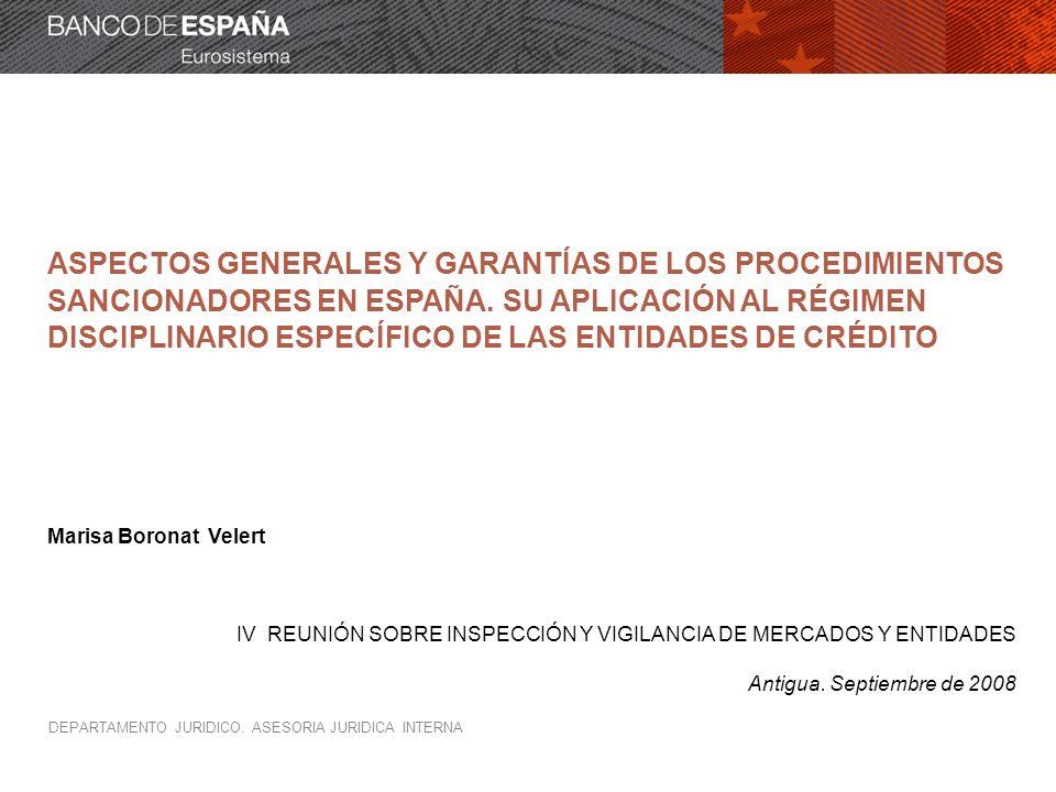 DEPARTAMENTO JURIDICO. ASESORIA JURIDICA INTERNA ASPECTOS GENERALES Y GARANTÍAS DE LOS PROCEDIMIENTOS SANCIONADORES EN ESPAÑA. SU APLICACIÓN AL RÉGIME