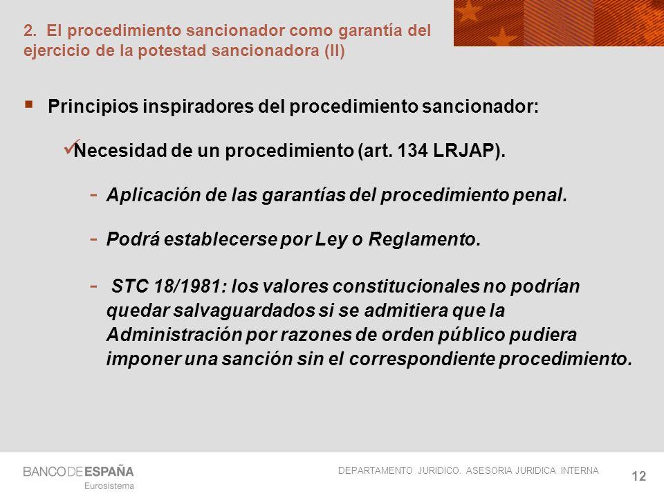 DEPARTAMENTO JURIDICO. ASESORIA JURIDICA INTERNA 12 2. El procedimiento sancionador como garantía del ejercicio de la potestad sancionadora (II) Princ