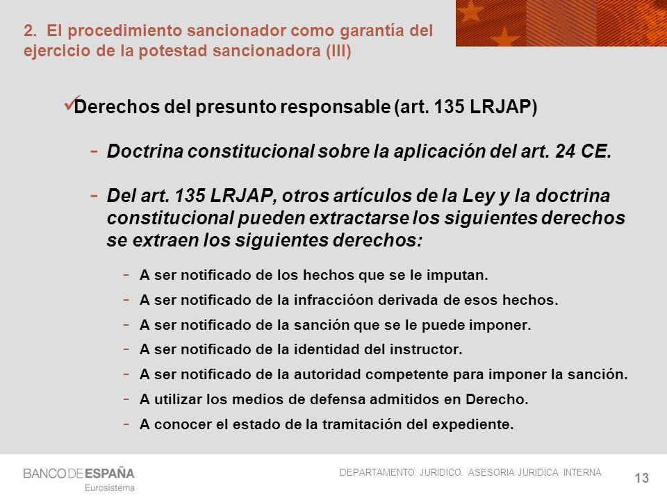 DEPARTAMENTO JURIDICO. ASESORIA JURIDICA INTERNA 13 2. El procedimiento sancionador como garantía del ejercicio de la potestad sancionadora (III) Dere