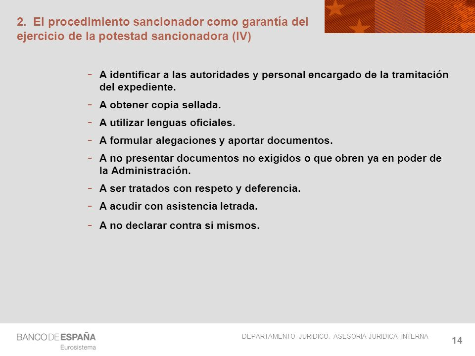 DEPARTAMENTO JURIDICO. ASESORIA JURIDICA INTERNA 14 2. El procedimiento sancionador como garantía del ejercicio de la potestad sancionadora (IV) A ide