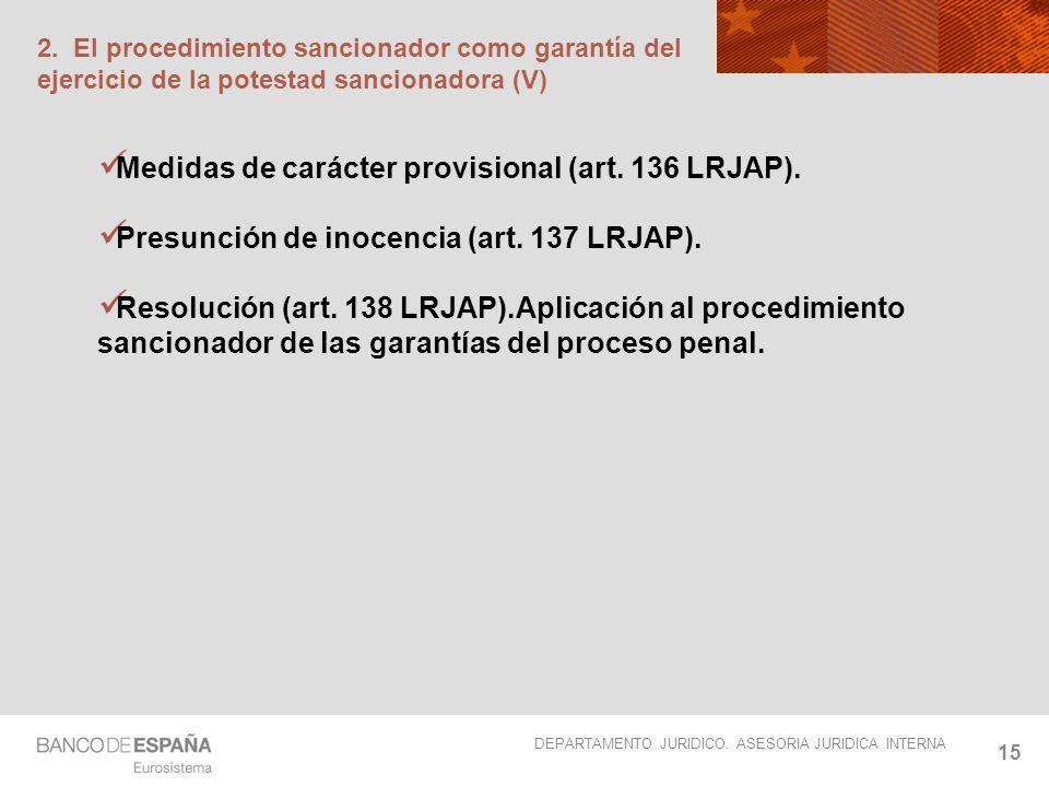 DEPARTAMENTO JURIDICO. ASESORIA JURIDICA INTERNA 15 2. El procedimiento sancionador como garantía del ejercicio de la potestad sancionadora (V) Medida