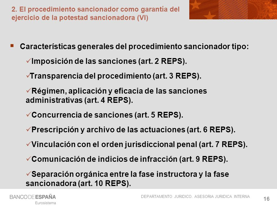 DEPARTAMENTO JURIDICO. ASESORIA JURIDICA INTERNA 16 2. El procedimiento sancionador como garantía del ejercicio de la potestad sancionadora (VI) Carac