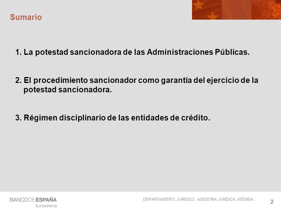 DEPARTAMENTO JURIDICO. ASESORIA JURIDICA INTERNA 2 Sumario 1. La potestad sancionadora de las Administraciones Públicas. 2. El procedimiento sancionad