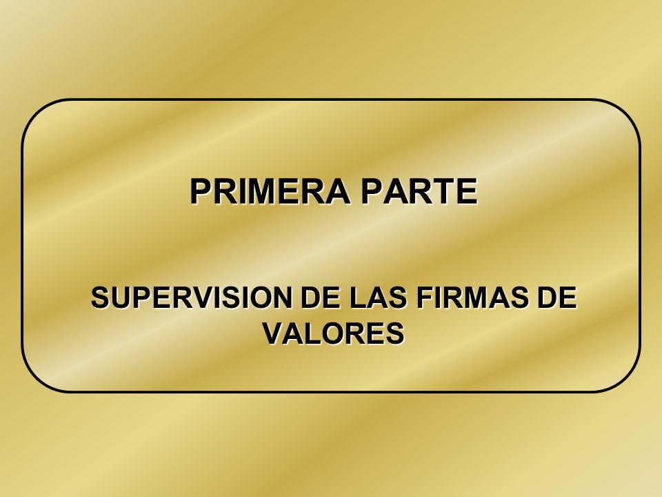 PRIMERA PARTE SUPERVISION DE LAS FIRMAS DE VALORES