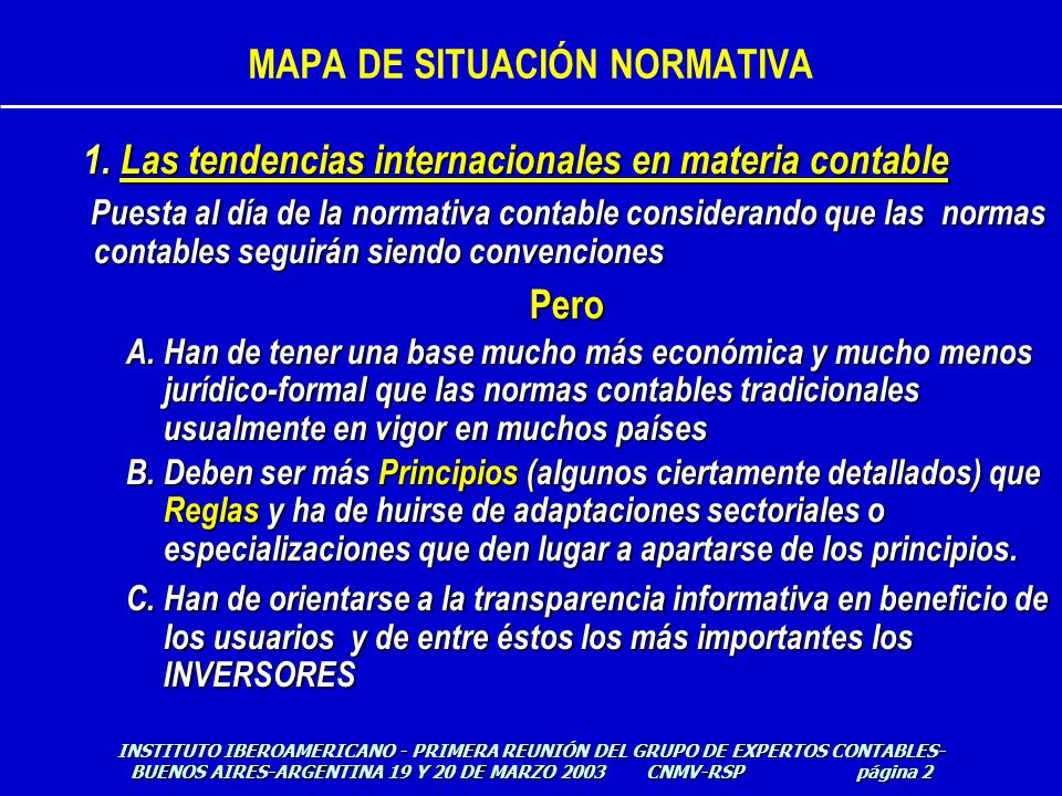 MAPA DE SITUACIÓN NORMATIVA El plan cronológico del IASB- HACIA DÓNDE VAN LAS NIIFI : INSTITUTO IBEROAMERICANO - PRIMERA REUNIÓN DEL GRUPO DE EXPERTOS CONTABLES- BUENOS AIRES-ARGENTINA 19 Y 20 DE MARZO 2003 CNMV-RSP página 33