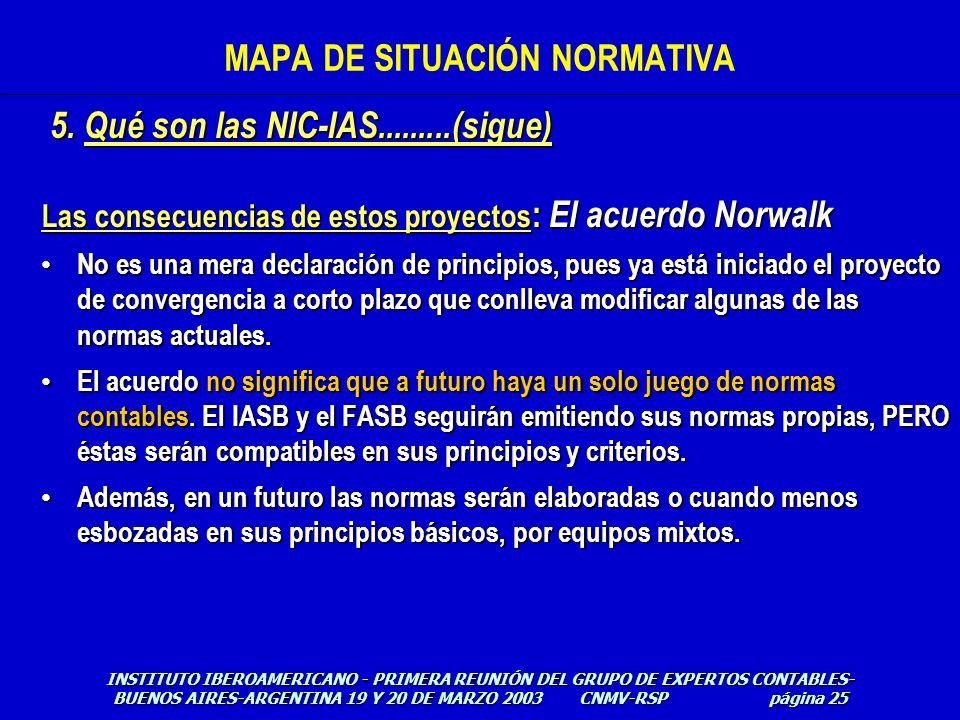 Las consecuencias de estos proyectos : El acuerdo Norwalk No es una mera declaración de principios, pues ya está iniciado el proyecto de convergencia