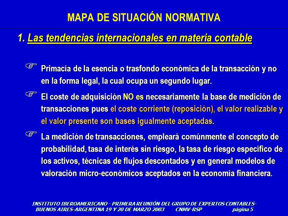 F Primacía de la esencia o trasfondo económica de la transacción y no en la forma legal, la cual ocupa un segundo lugar. F El coste de adquisición NO