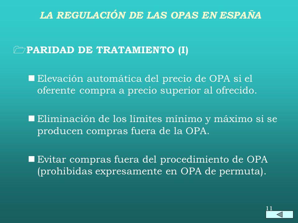 10 LIBERTAD DE PRECIO (II) Supuestos de autorización expresa del precio: –OPA sobrevenida. –OPA por modificación de estatutos. –OPA de exclusión de ne