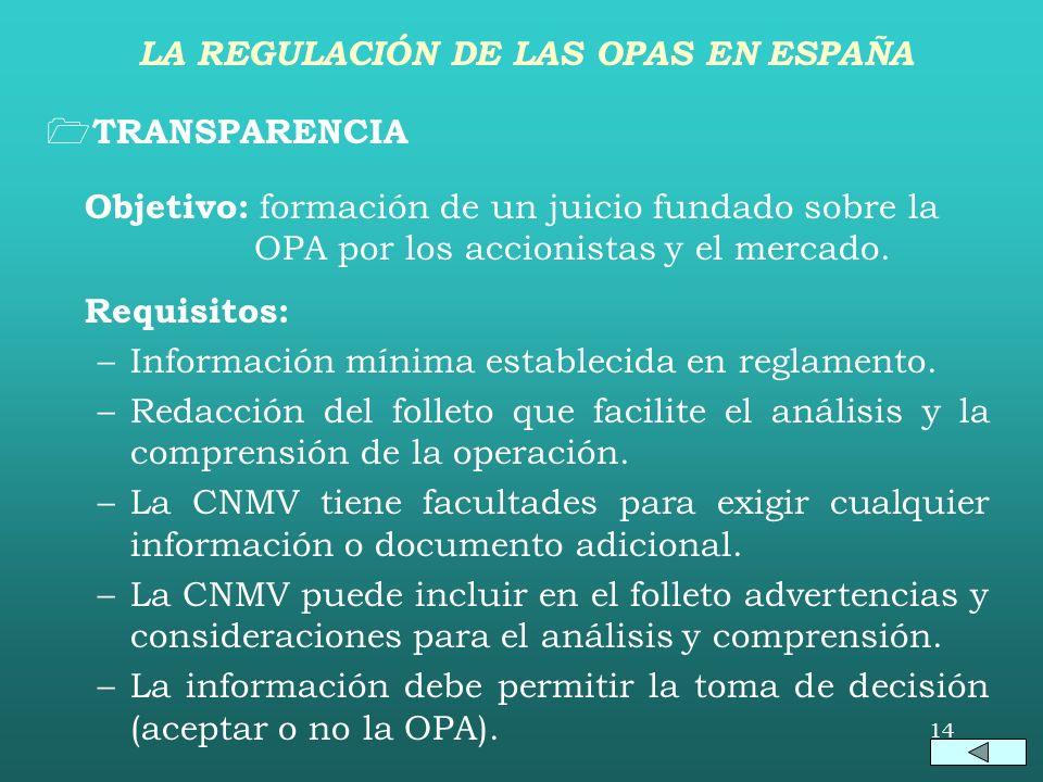 13 PUBLICIDAD La difusión de la OPA se produce mediante el modelo de anuncio supervisado por la CNMV en los plazos y medios reglamentarios. La CNMV pu