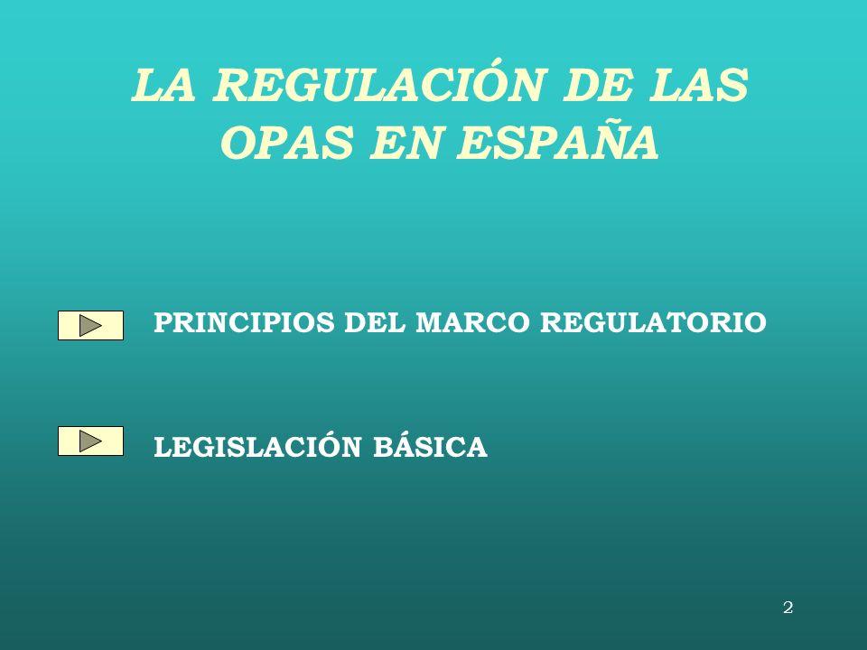 2 PRINCIPIOS DEL MARCO REGULATORIO LEGISLACIÓN BÁSICA LA REGULACIÓN DE LAS OPAS EN ESPAÑA