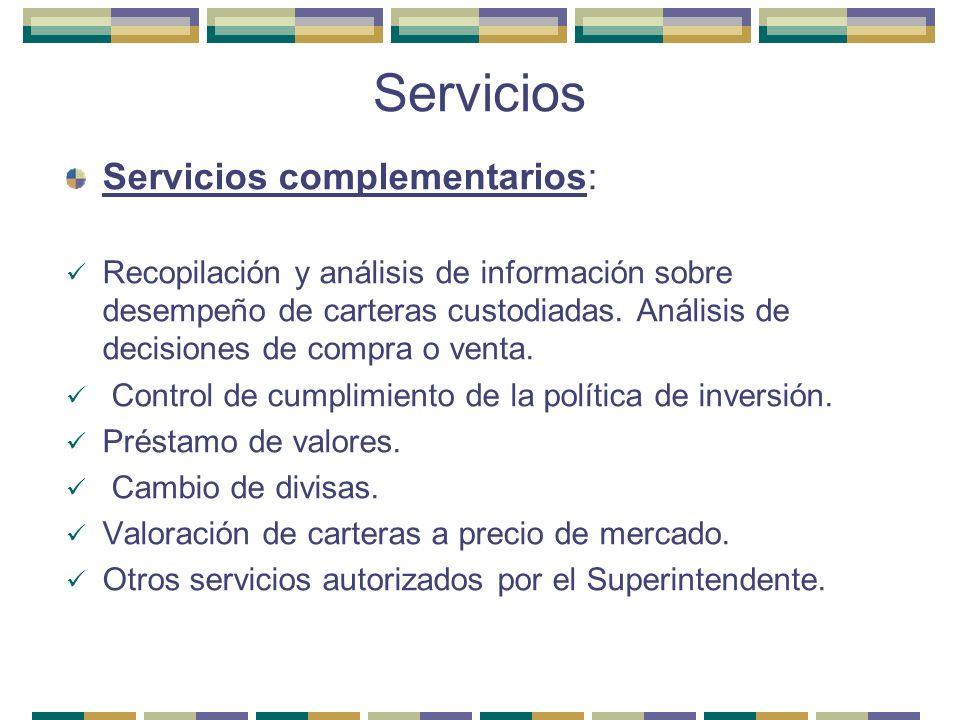 Servicios Servicios complementarios: Recopilación y análisis de información sobre desempeño de carteras custodiadas. Análisis de decisiones de compra