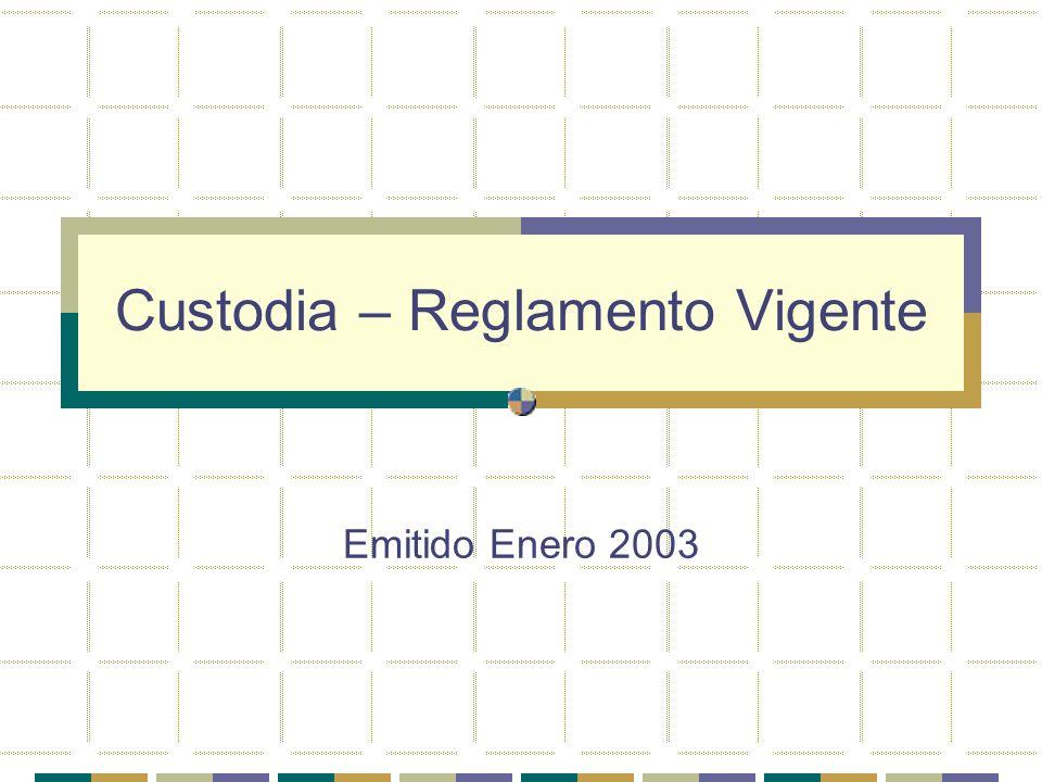Custodia – Reglamento Vigente Emitido Enero 2003