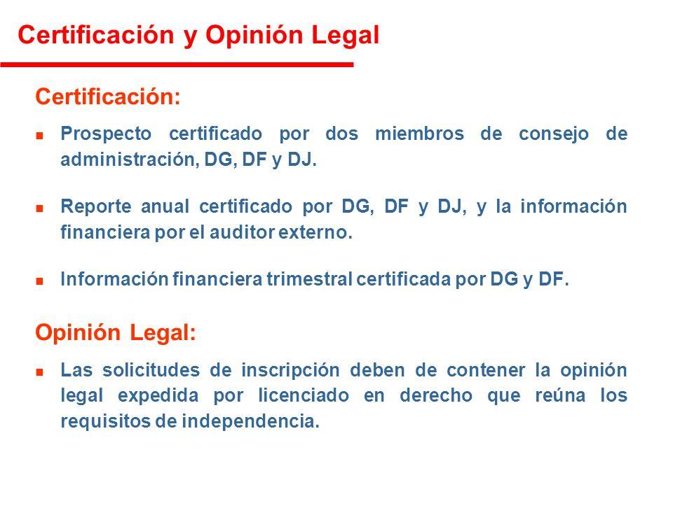 Certificación y Opinión Legal Certificación: n Prospecto certificado por dos miembros de consejo de administración, DG, DF y DJ.