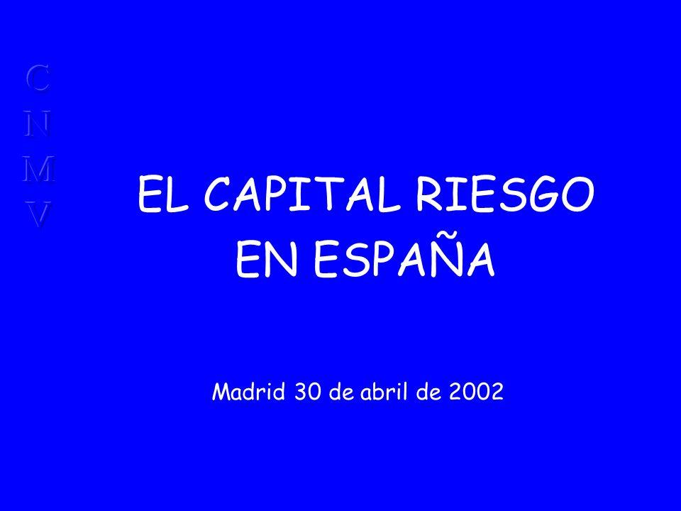 Madrid 30 de abril de 2002 EL CAPITAL RIESGO EN ESPAÑA