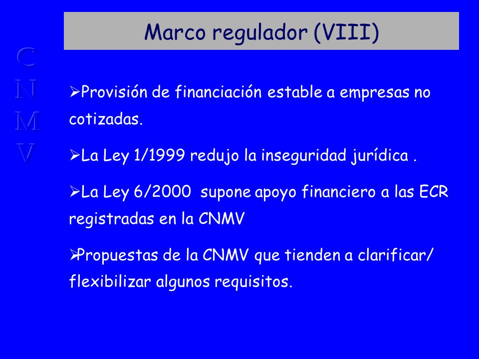 Marco regulador (VIII) Provisión de financiación estable a empresas no cotizadas.