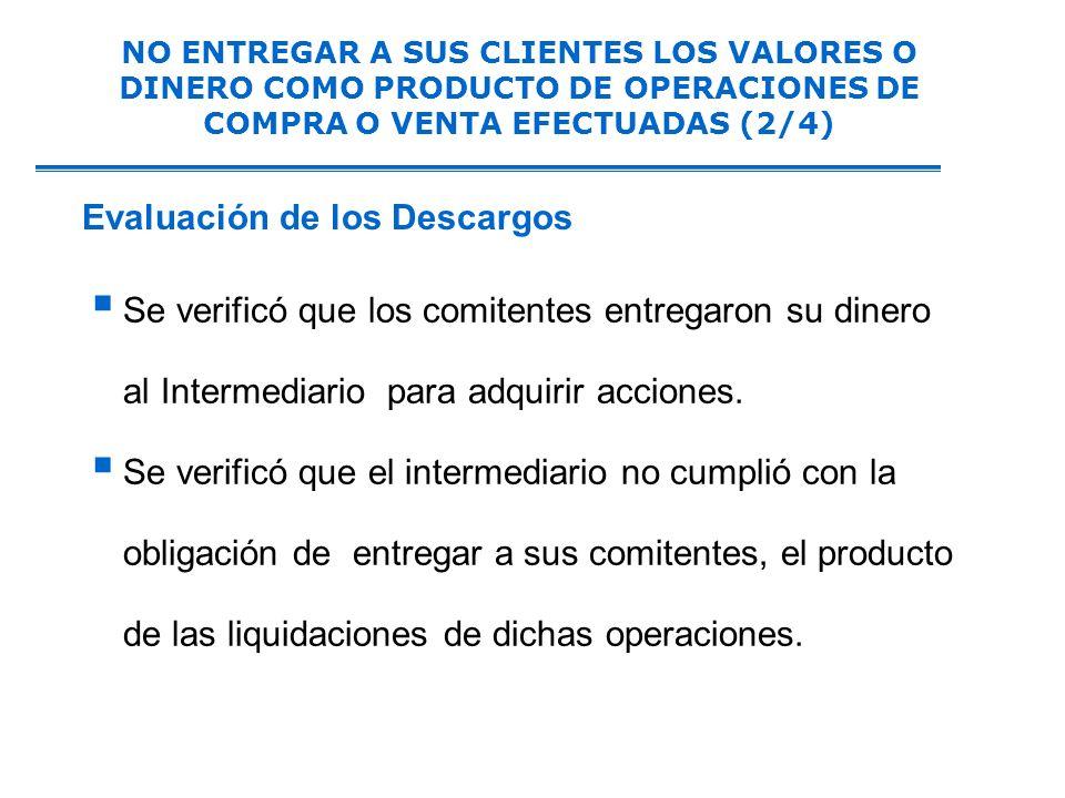 Se verificó que los comitentes entregaron su dinero al Intermediario para adquirir acciones.