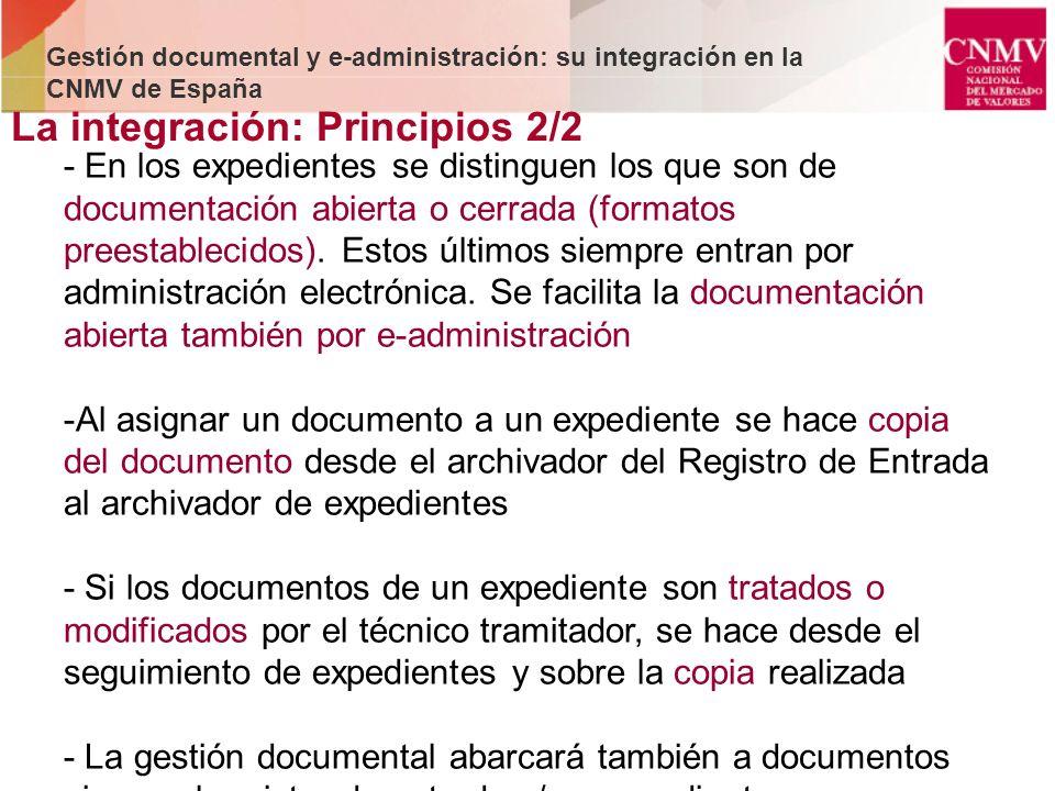 La integración: Principios 2/2 Gestión documental y e-administración: su integración en la CNMV de España - En los expedientes se distinguen los que s